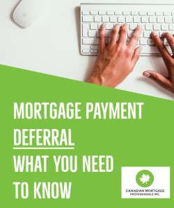 Mortgage Payment Deferral - Canadian Mortgage Pros